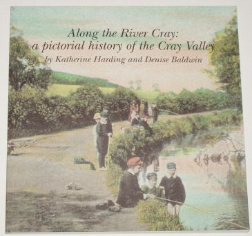 Along the River Cray: a Pictorial History of the Cray Valley